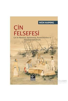 Çin Felsefesi Çin'De Metafizik, Epistemoloji, Siyaset Felsefesi Ve Karşılaştırmalı Felsefe-Wen Haiming