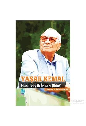 Yaşar Kemal Nasıl Büyük İnsan Oldu?-Salim Koçak
