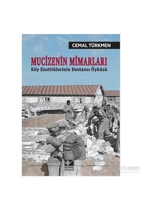 Mucizenin Mimarları Köy Enstitülerinin Destansı Öyküsü-Cemal Türkmen