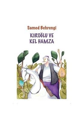 Köroğlu Ve Kel Hamza-Samed Behrengi