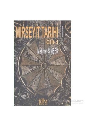 Mirseyit Tarihi Cilt 1-Mehmet Şimşek