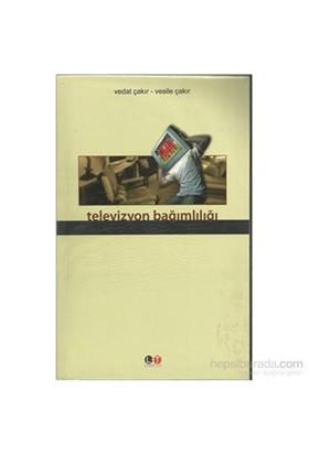 Televizyon Bağımlılığı-Vedat Çakır
