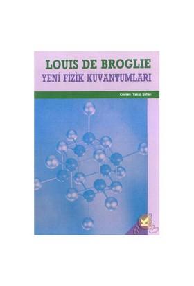 Yeni Fizik Kuvantumları-Louis De Broglie