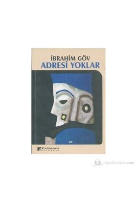 Adresi Yoklar-İbrahim Göv