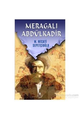 Meragalı Abdülkadir-Mustafa Necati Sepetçioğlu