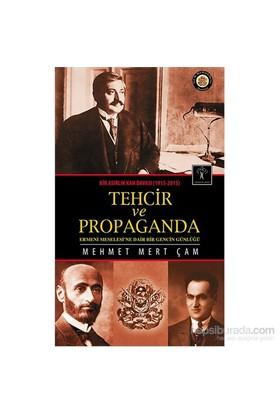 Tehcir Ve Propaganda Bir Asırlık Kan Davası (1915-2015)-Mehmet Mert Çam