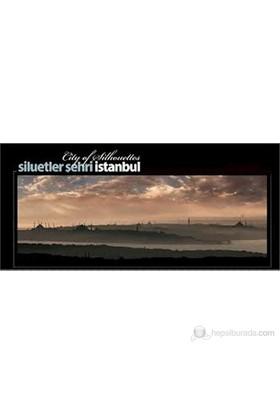 Siluetler Şehri İstanbul - City of Silhouettes