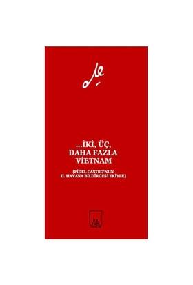 ... İki, Üç, Daha Fazla Vietnam - (Fidel Castro'Nun 2. Havana Bildirgesi Ekiyle)-Ernesto Che Guevara