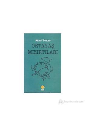Ortayaş Mızırtıları-Murat Tuncay