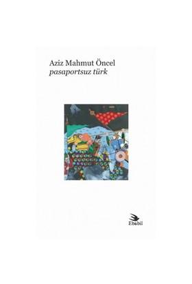 Pasaportsuz Türk (Şiir)-Aziz Mahmut Öncel