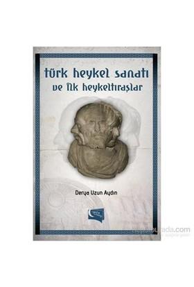 Türk Heykel Sanatı ve İlk Heykeltraşlar