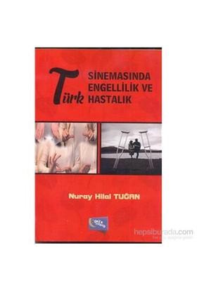 Türk Sinemasında Engellilik Ve Hastalık-Nuray Hilal Tuğan