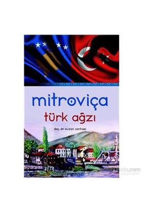 Mitroviça Türk Ağzı-Suzan Canhasi