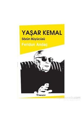 Yaşar Kemal: Sözün Büyücüsü-Feridun Andaç