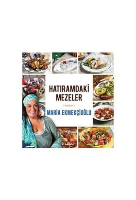 Hatıramdaki Mezeler - Maria Ekmekçioğlu