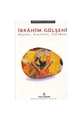 İbrahim Gülşeni Hayatı, Eserleri, Tarikatı-Himmet Konur