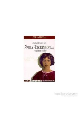 Umutsuz Bir Aşkın Şairi Emily Dickinsondan Seçilmiş Şiirler