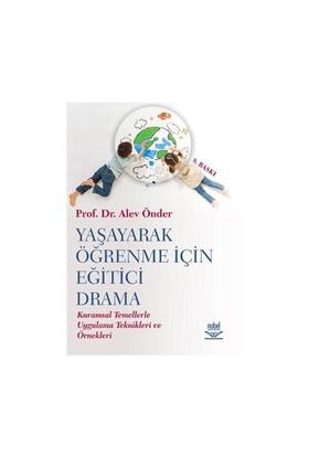 Yaşayarak Öğrenme İçin Eğitici Drama - Alev Öder
