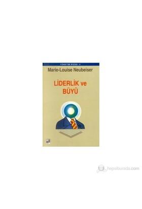 Liderlik Ve Büyü-Marie-Louise Neubeiser