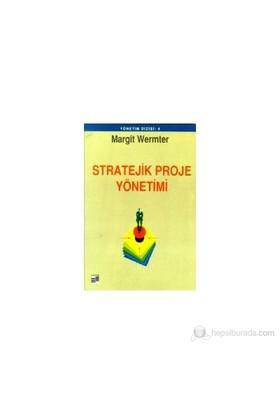 Stratejik Proje Yönetimi Başarıya Giden Yol-Margit Wermter