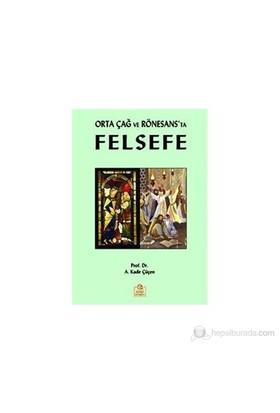 Orta Çağ Ve Rönesans'Ta Felsefe-A. Kadir Çüçen
