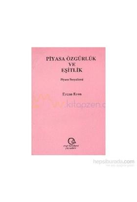 Piyasa Özgürlük Ve Eşitlikpiyasa Sosyalizmi-Ercan Eren