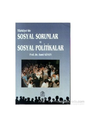 Türkiye''De Sosyal Sorunlar Ve Sosyal Politikalar-Sami Güven