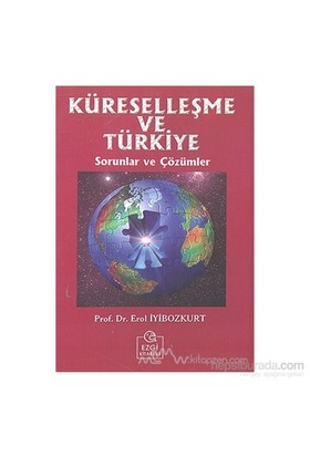 Küreselleşme Ve Türkiye Sorunlar Ve Çözümler-Erol İyibozkurt