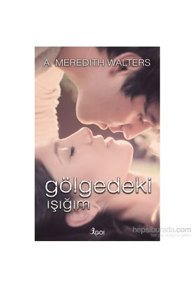 Gölgedeki Işığım-A. Meredith Walters