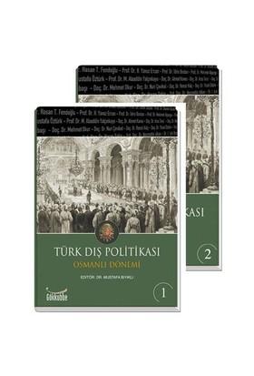 Türk Dış Politikası Osmanlı Dönemi (2 Cilt) - A. İhsan Gencer