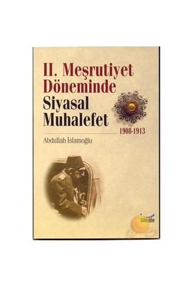 II. Meşrutiyet Döneminde Siyasal Muhalefet (1908-1913)