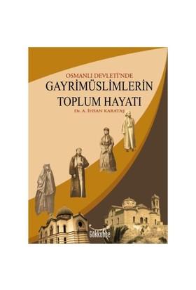 OSMANLI DEVLETİ'NDE GAYRİMÜSLİMLERİN TOPLUM HAYATI