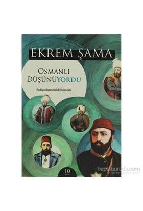 Osmanlı Düşünüyordu - Padişahların Salih Rüyaları