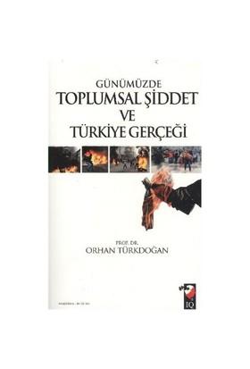 Gümüzde Toplumsal Şiddet Ve Türkiye Gerçeği-Orhan Türkdoğan