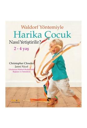 Waldorf Yöntemiyle Harika Çocuk Nasıl Yetiştirilir - Janni Nicol