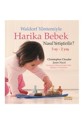 Waldorf Yöntemiyle Harika Bebek Nasıl Yetiştirilir - Janni Nicol