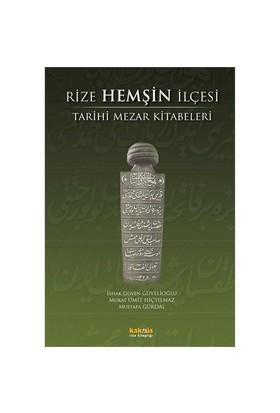 Rize Hemşin İlçesi Tarihi Mezar Kitabeleri - Mustafa Gürdal