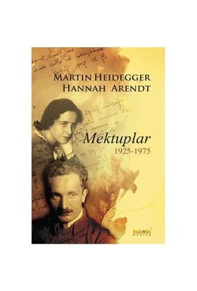 Martin Heidegger-Hannah Arendt - (Mektuplar 1925-1975)-Ursula Ludz