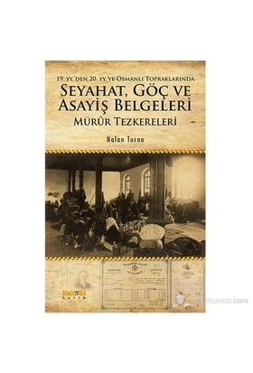 19. yy'den 20. yy'ye Osmanlı Topraklarında Seyahat, Göç ve Asayiş Belgeleri: Mürûr Tezkereleri