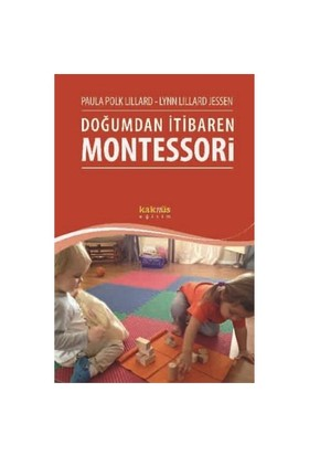 Doğumdan İtibaren Montessori - Paula Polk Lillard
