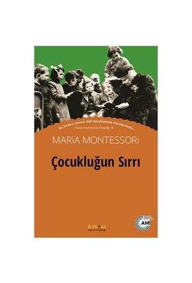 Çocukluğun Sırrı - Maria Montessori