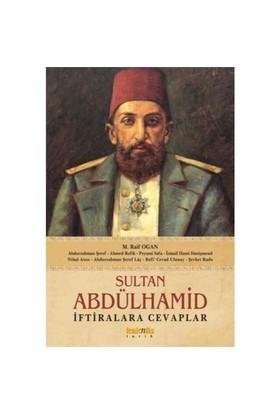 Sultan Abdülhamid - İftiralara Cevaplar