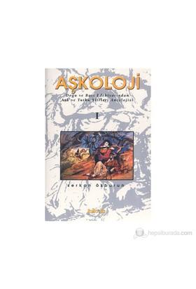 Aşkoloji I / Doğu Ve Batı Edebiyatından Aşk Ve Tutku Şiirleri Antolojisi-Serkan Özburun