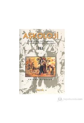 Aşkoloji Iıı / Doğu Ve Batı Edebiyatından Aşk Ve Tutku Şiirleri Antolojisi-Serkan Özburun