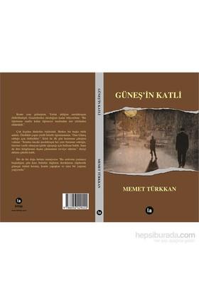 Güneş'İn Katli-Mehmet Türkkan