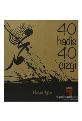 40 Hadis 40 Çizgi-Hasan Aycın