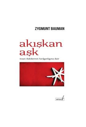 Akışkan Aşk – İnsan İlişkilerinin Kırılganlığına Dair-Zygmunt Bauman