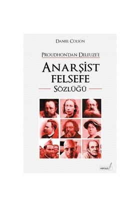 Proudhon'dan Deleuze'e Anarşist Felsefe - Daniel Colson