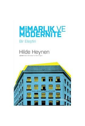 Mimarlık ve Modernlik – Bir Eleştiri - Hilde Heynen
