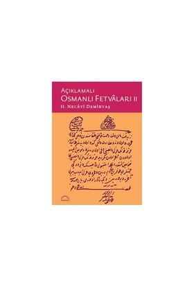 Açıklamalı Osmanlı Fetvâları Iı-H. Necati Demirtaş